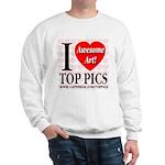 I Love Top Pics Awesome Art! Sweatshirt