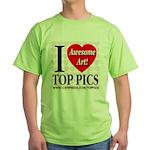 I Love Top Pics Awesome Art! Green T-Shirt