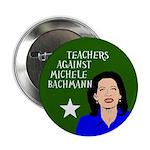 Teachers Against Michele Bachmann button