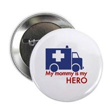 """My Mommy Is My Hero 2.25"""" Button"""