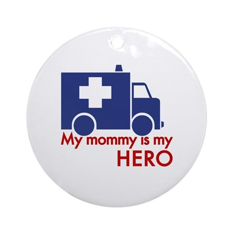 My Mommy Is My Hero Ornament (Round)