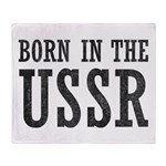 Born In The USSR Throw Blanket