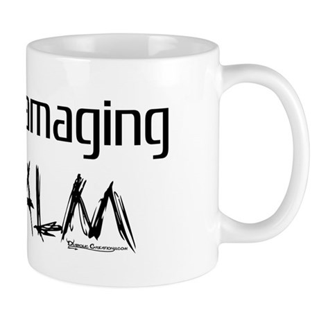You're Damaging my Calm Mug