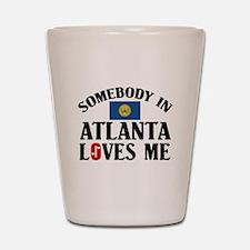 Somebody In Atlanta Shot Glass