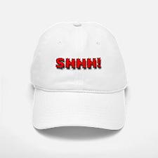 """Shhh!"" Baseball Baseball Cap"