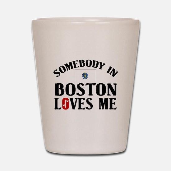 Somebody In Boston Shot Glass