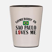 Somebody In Sao Paulo Shot Glass
