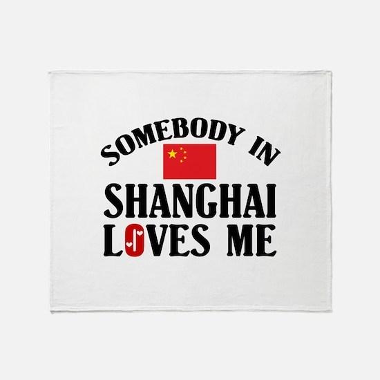 Somebody In Shanghai Throw Blanket