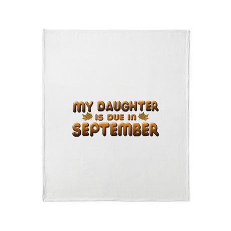 My Daughter is Due in September Throw Blanket