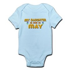 My Daughter is Due in May Infant Bodysuit