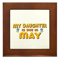 My Daughter is Due in May Framed Tile