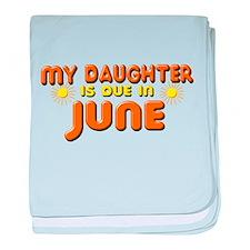 My Daughter is Due in June baby blanket
