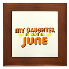 My Daughter is Due in June Framed Tile