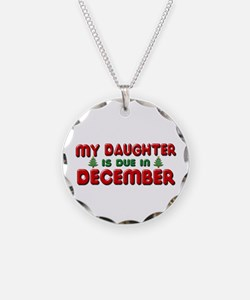 My Daughter is Due in December Necklace