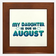 My Daughter is Due in August Framed Tile