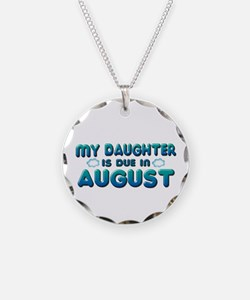 My Daughter is Due in August Necklace