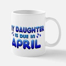 My Daughter is Due in April Mug