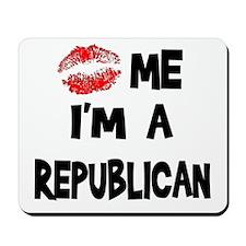 Kiss Me I'm A Republican Mousepad