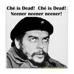 Che Guevara is Dead - Neener Tile Coaster