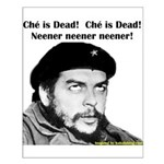 Che Guevara is Dead - Neener Small Poster