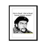 Che Guevara is Dead - Neener Framed Panel Print
