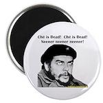 Che Guevara is Dead - Neener Magnet