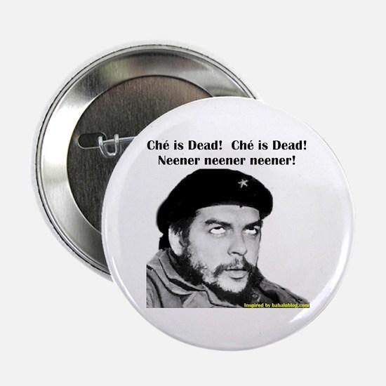 Che Guevara is Dead - Neener Button