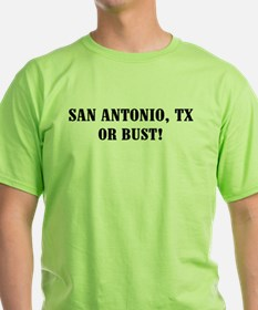 San Antonio or Bust! T-Shirt