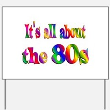 All About 80s Yard Sign