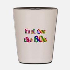 All About 80s Shot Glass