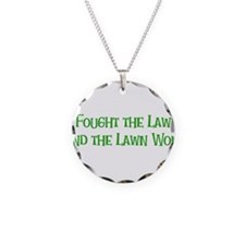 I Fought the Lawn Necklace