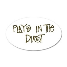 Plays in the Dirt 22x14 Oval Wall Peel