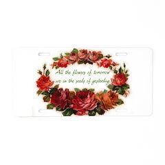 Tomorrow's Flowers Aluminum License Plate