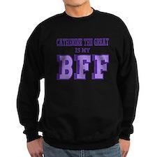 Catherine the Great BFF Sweatshirt