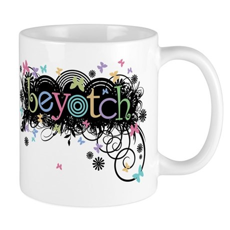 Beyotch Mug