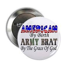 Army Brat By The Grace Of God Button