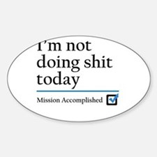 Im Not Doing Sh*t Today Decal
