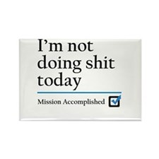 Im Not Doing Sh*t Today Rectangle Magnet