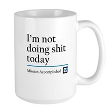 Im Not Doing Sh*t Today Mug