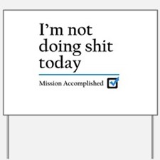 Im Not Doing Sh*t Today Yard Sign