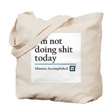 Im Not Doing Sh*t Today Tote Bag