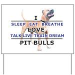Sleep, Eat, Breathe Yard Sign
