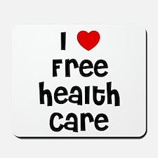 I * Free Health Care Mousepad