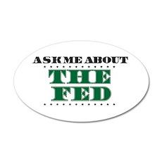 The Fed - Ask Me 22x14 Oval Wall Peel