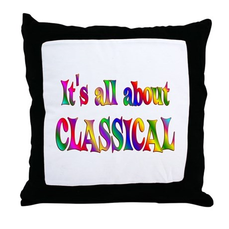 All About Classical Throw Pillow