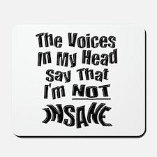 Insane Voices Mousepad