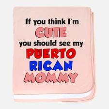 Think I'm Cute Puerto Rican baby blanket
