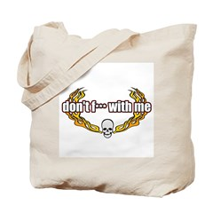 Don't F*** With Me Skull Tote Bag
