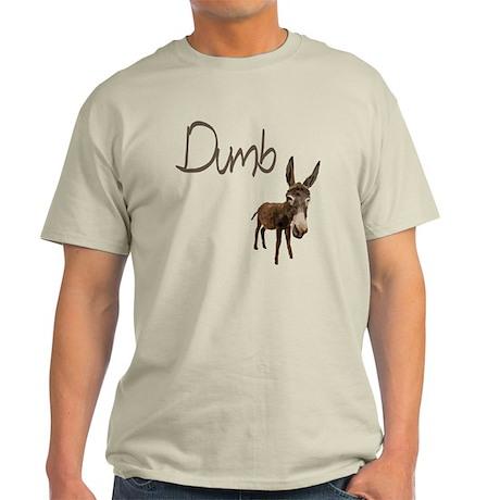 Dumb Donkey Light T-Shirt
