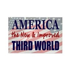 America the New 3rd World Rectangle Magnet